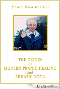 The Origin of Modern Pranic healing and Arhatic Yoga®